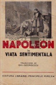 Napoleon Bonaparte in viata sentimentala