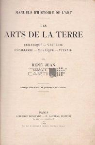 Les artes de la terre / Artele pamantului;ceramica sticlarie emailare mozaic vitraliu