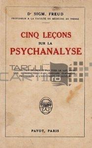 Cinq lecons sur la psychanalise / 5 prelegeri despre psihanaliza