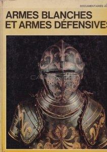 Armes blanches et armes defensives / Arme albe și arme defensive