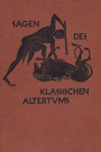 Sagen des klassischen Altertums / Povestile Antichitatii clasice