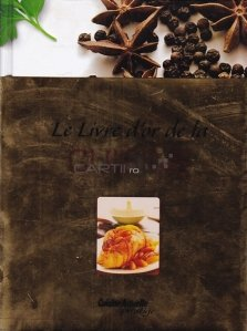 Le livre d'or de la cuisine / Cartea de aur a bucatariei