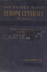 Europe Centrale / Europa Centrala;Cehoslovacia Ungaria Iugoslavia