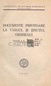 Documente privitoare la targul si tinutul Orheiului