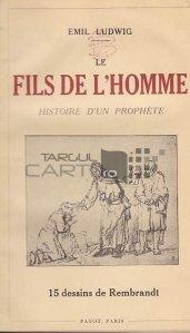 Le fils de l'homme / Fiul Omului;istoria unui profet