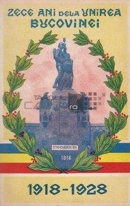 Zece ani dela Unirea Bucovinei 1918-1928
