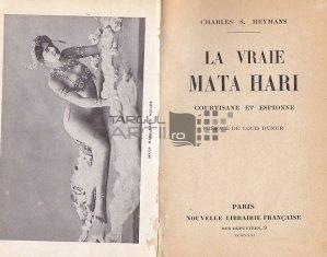 La vraie Mata Hari / Adevarata Mata Hari;curtezana si spioana