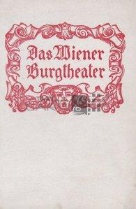 Das Wiener Burgtheater / Teatrul din Viena;un reper austriac de arta si cultura