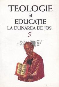 Teologie si educatie la Dunarea de Jos