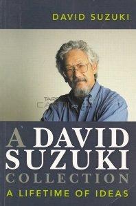 A David Suzuki collection / Colectia David Suzuki;idei de-o viata
