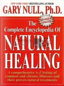 The complete encyclopedia of natural healing / Enciclopedia vindecarii naturale; un material atotcuprinzator de la A la Z a bolilor cronice si a tratamentelor naturiste dovedite