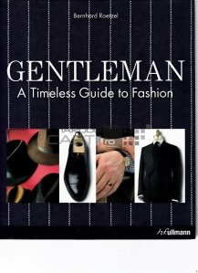 Gentleman / Eleganta masculina mereu la moda