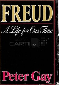 Freud / O viata a timpului nostru