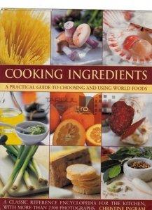Cooking ingredients / Ingrediente de gatit; un ghid practic pentru a alege si a folosi mancarurilr lumii