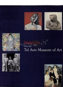 Highlights from the Tel Aviv museum of art / Repere din muzeul de artă din Tel Aviv
