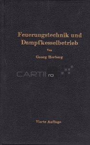 Handbuch der feuerungstechnik und des Dampfkesselbetriebes / Manualul tehnologiei de ardere și funcționarea cazanului cu abur