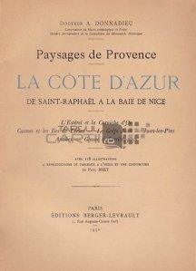 La Cote D'Azur de Saint Raphael a la Baie de Nice / Coasta de Azur de la Saint Raphael la Nisa;peisaje din Provence