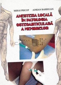 Anestezia locala in patologia osteoarticulara a membrelor