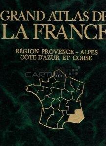 Grand atlas de la France / Marele atlas al Frantei; Provence Alpii Coasta de Azur Corsica