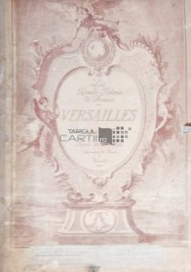 Les grands palais de France Versailles / Versailles marile palate ale Frantei