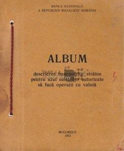 Album cu descrierea bancnotelor straine pentru uzul unitatilor autorizate sa faca operatii cu valuta
