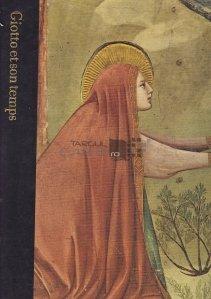 Giotto et son temps / Giotto si timpul sau