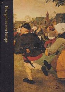 Bruegel et son temps / Bruegel si timpul sau