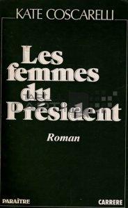 Les femmes du president / Femeile presedintelui