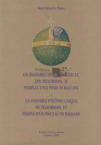 Un ansamblu de icoane unicat,din Teleroman,si periplul unui penel in Balcani