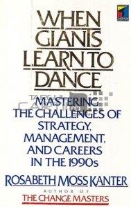 When giants learn to dance / Cand gigantii invata sa danseze;gestionarea provocarilor din strategia de management a anilor 1990