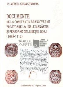 Documente de la Constantin Brancoveanu privitoare la unele manastiri si persoane din judetul Gorj