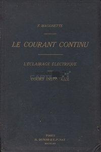 Le courant continu / Curentul permanent;Iluminatul electric curs industrial
