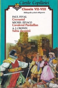 Cocosatul/ Cavalerul Pardaillan/ Sabia dreptatii