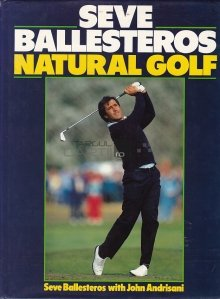 Steve Ballesteros Natural Golf