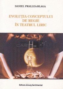 Evolutia conceptului de regie in teatrul liric