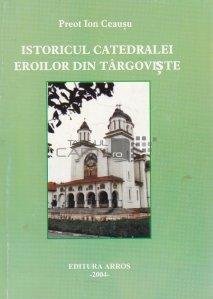 Istoricul catedralei eroilor din Targoviste