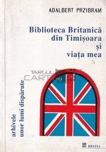 Biblioteca Britanica din Timisoara si viata mea