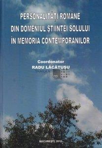 Personalitati romane din domeniul stiintei solului in memoria contemporanilor