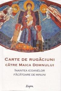 Carte de rugaciuni catre Maica Domnului