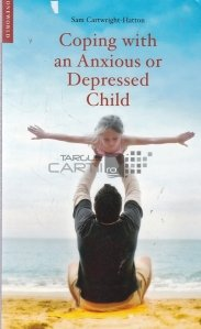 Coping with an Anxious or Depressed Child