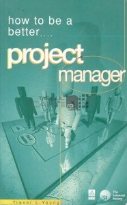 How to Be a Better..Project Manager