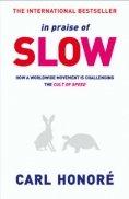 In Praise of Slow