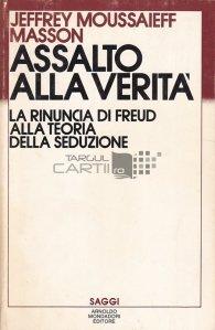 Assalto ala verita / Asalt asupra adevarului - renuntarea lui Freud la teoria seductiei