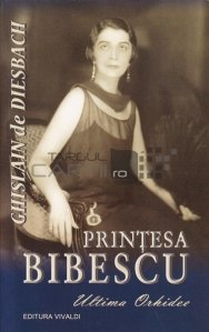 Printesa Bibescu, 1886-1973