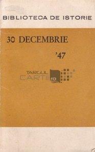 30 decembrie '47 - Premise si semnificatii