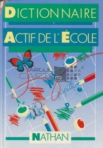 Dictionnaire actif de l'ecole / Dictionarul activ al scolii