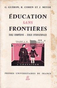 Education sans frontieres / Educatie fara frontiere. Scoala Europeana - Scolile internationale