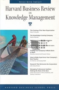 Harvard Business Review on Knowledge Management / Revizuirea Harvard asupra cunostintelor manageriale pentru afaceri