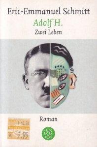 Adolf H.: Zwei Leben / Adolf Hitler: doua vieti