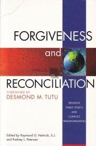 Forgiveness and reconciliation / Iertare si reconciliere - Religie, politici publice si transformari conflictuale